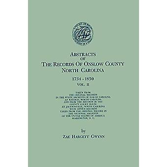 Abstracts of the Records of Onslow County - North Carolina - 1734-185