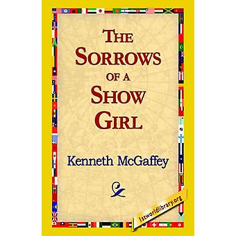 The Sorrows of a Show Girl by Kenneth McGaffey - 9781421815794 Book