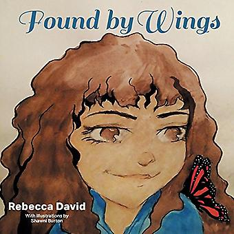 Found by Wings by Rebecca David - 9781634901109 Book