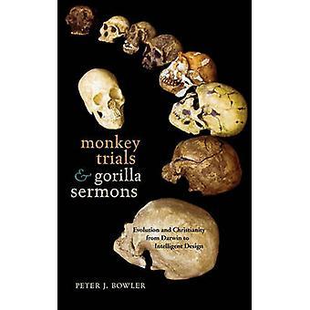 Monkey Trials och Gorilla Predikningar av Peter J. Bowler
