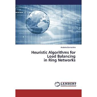 Heuristic Algorithms for Load Balancing in Ring Networks by Anabela B