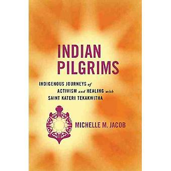 Indian Pilgrims by Michelle M. Jacob