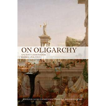 On Oligarchy  Ancient Lessons for Global Politics by Toivu Koivukoski David E Tabachnick
