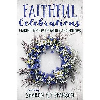 Célébrations fidèles Passer du temps avec la famille et les amis Famille et amis Passer du temps avec la famille et les amis