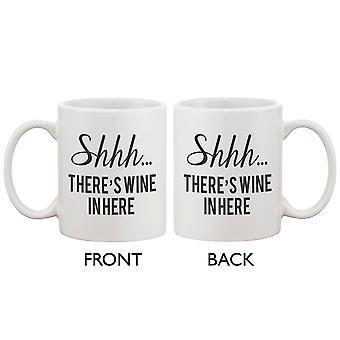Hauska Kahvi Muki - Shhh... Täällä 11oz on viini keraaminen muki Cup