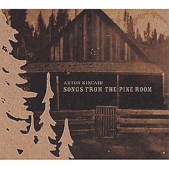 Axton Kincaid - Songs From the Pine Room [CD] USA import