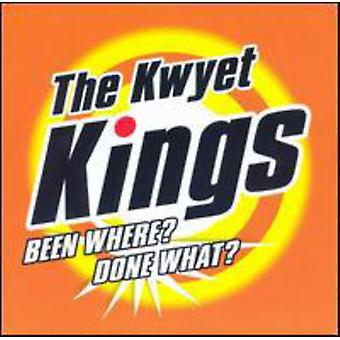 Kwyet Kings - Been Where? Done What? [CD] USA import