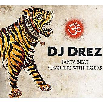 DJ Drez - Jahta Beat: Chanting with Tigers [CD] USA import