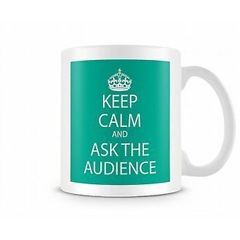 Keep Calm And Ask The Audience Printed Mug