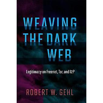 Tkania ciemny Web - legitymacji na Freenet - Tor - i I2P przez Weavin