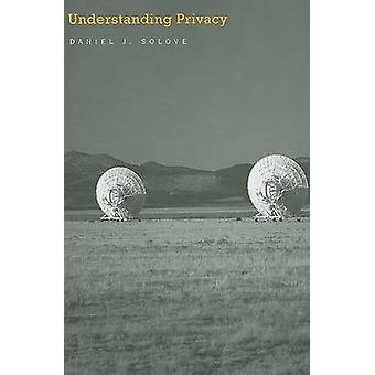 Understanding Privacy by Daniel J. Solove - 9780674035072 Book