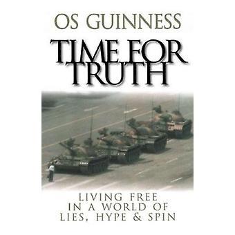 Zeit für Wahrheit - freies Leben in einer Welt der Lügen - Hype & Spin von Os Gu