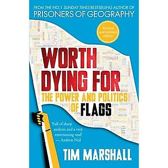 Worth Dying for - The Power and Politics of Flags by Tim Marshall - 97