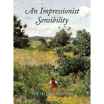 An Impressionist Sensibility - The Halff Collection by E. Broun - 9781