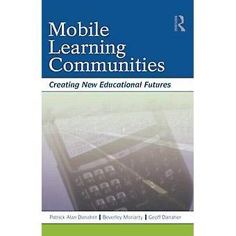Mobiili oppiminen yhteisöjen - Luo uusi koulutus Futures on Patr