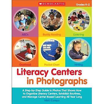 Geletterdheid centra in foto's: rangen van de K-2: een stapsgewijze handleiding in foto's die laat zien hoe organiseren van geletterdheid Centers, Routines, en Manager (leermiddelen) vast