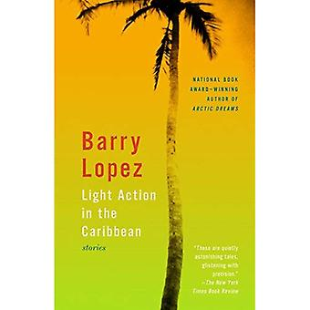 Light Action in the Caribbean: Stories (Vintage)