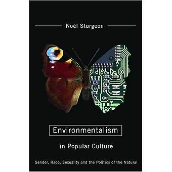 Miljörörelsen i populärkulturen: kön, ras, sexualitet och politik av naturligt