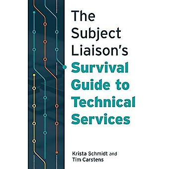 The Subject Liaison's Survival Guide to Technical� Services