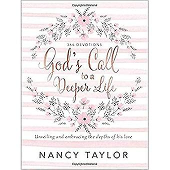 Guds kallelse till ett djupare liv: avtäckningen och omfamna djupet av hans kärlek