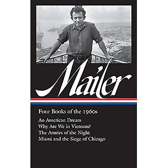 Norman Mailer: Four Books Of The 1960s (loa #305): An American Dream / Why Are We in Vietnam? / The Armies of the Night / Miami and the Siege of Chicago