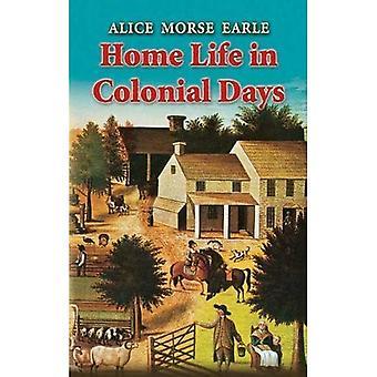 Hjem liv i kolonitiden (Dover bøger på Americana)