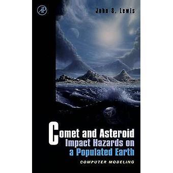 Comète et les risques d'Impact d'astéroïde sur une modélisation informatique de terre peuplée par Lewis & S. John