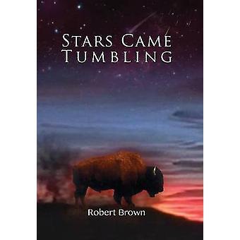 Stars Came Tumbling by Brown & Robert
