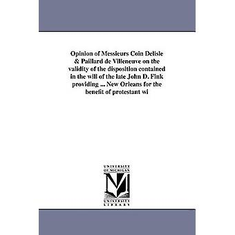 Messieurs コイン ・ ドリール Paillard ・ デ ・ ヴィルヌーヴの意見を提供する後期のジョン D. Fink の意志に含まれている処分の妥当性.プロテスタントのためにニユー ・ オーリンズ CoinDelisle ・ ジャン = バティスト Csar で wi