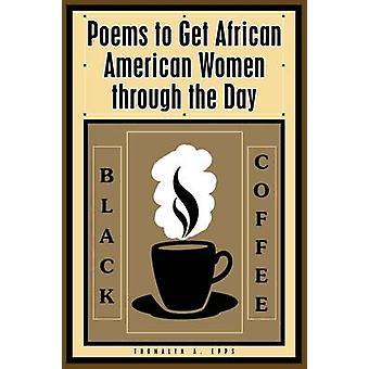 Poèmes cafés noirs pour passer la journée par Epps & Thomalyn A. des femmes afro-américaines