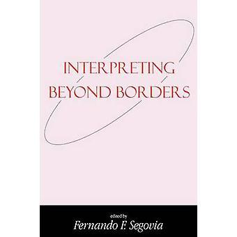 Interpreting Beyond Borders by Segovia & Fernando F.