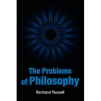 The Problems of Philosophy by Russell & Bertrand