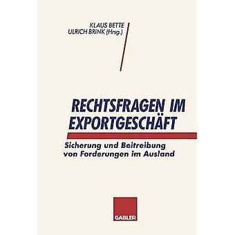 Rechtsfragen im Exportgeschft Sicherung & Beitreibung ・フォン・ Forderungen im Ausland によってベティ & クラウス