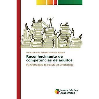 Reconhecimento de competncias de adultos by Romero Maria Alexandra de Oliveira Antun