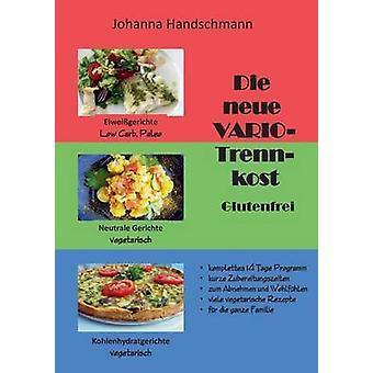 Neue VARIOTrennkost glutenfrei door Handschmann & Johanna sterven