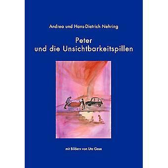 Peter und die Unsichtbarkeitspillen by Hans Dietrich Nehring & Andrea Nehring