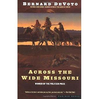 Across the Wide Missouri by Bernard de Voto - 9780395924976 Book