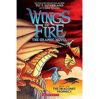 Wings of Fire Graphic Novel #1 - The Dragonet Prophecy by Tui T. Suthe