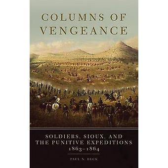 Columns of Vengeance - Soldiers - Sioux - and the Punitive Expeditions