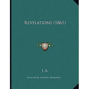Revelations (1861) by J a - 9781167339547 Book