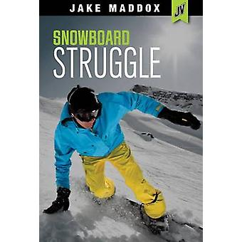 Snowboard Struggle by Jake Maddox - 9781496539847 Book