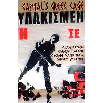 Capital's Greek Cage by George Caffentzis - Clandestina - Ernest Lars