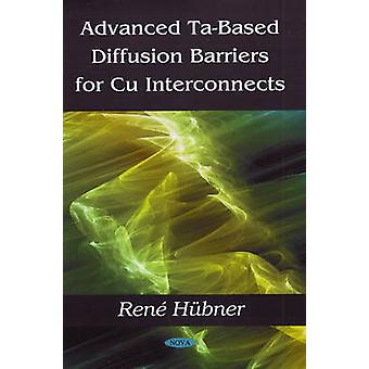 Advanced Ta-Based Diffusion Barriers for Cu Interconnects by Rene Hub