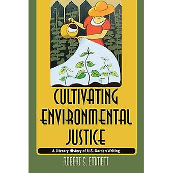 Cultivating Environmental Justice - A Literary History of U.S. Garden
