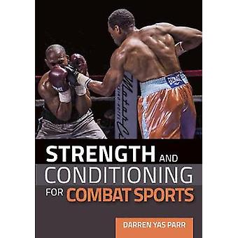 Strength and Conditioning for Combat Sports by Strength and Condition