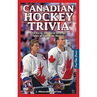 Canadian Hockey Trivia - The Facts - Stats and Strange Tales of Canadi