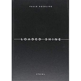 Paulo Nozolino - Loaded Shine by Paulo Nozolino - Loaded Shine - 978386