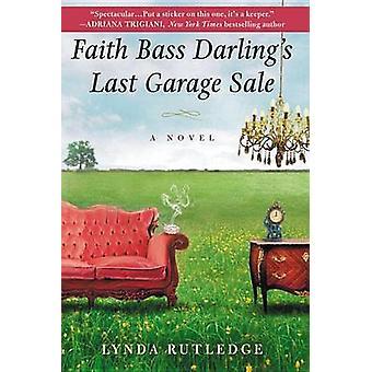 Faith Bass Darling's Last Garage Sale by Lynda Rutledge - 97804252610