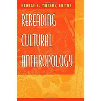 Rereading Cultural Anthropology by Marcus - George E. (EDT)/ Tyler -