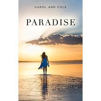Paradise by Carol Ann Cole - 9781784652241 Book